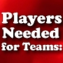 Players Needed