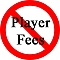 No More Player Fees!