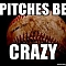 Pitches Be Cray