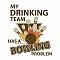 A Drinking Team With A Bowling Problem Team Logo