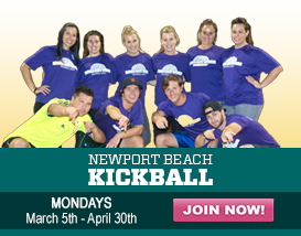Join our MOST FUN Monday Night Kickball League in Newport Beach!
