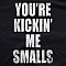 You're Kickin' Me Smalls Team Logo